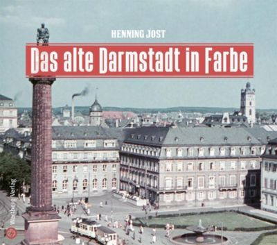 Das alte Darmstadt in Farbe, Henning Jost