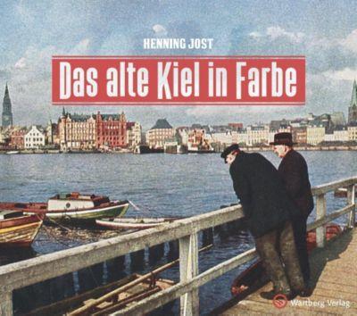 Das alte Kiel in Farbe, Henning Jost