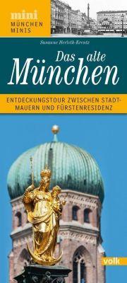 Das alte München - Susanne Herleth-Krentz |