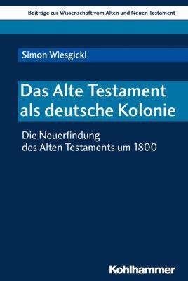 Das Alte Testament als deutsche Kolonie, Simon Wiesgickl