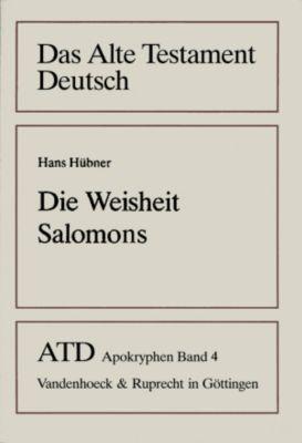 Das Alte Testament Deutsch (ATD), Apokryphen: Bd.4 Die Weisheit Salomons, Hans. Hübner