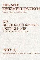Das Alte Testament Deutsch (ATD): Tlbd.11/1 Die Bücher der Könige