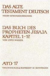 Das Alte Testament Deutsch (ATD): Tlbd.17 Das Buch des Propheten Jesaja, Kapitel 1-12