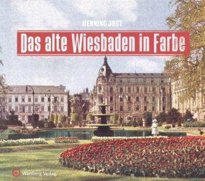 Das alte Wiesbaden in Farbe, Henning Jost