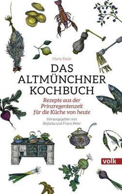 Das Altmünchner Kochbuch - Maria Pauly |
