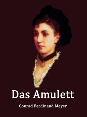 Das Amulett, Conrad Ferdinand Meyer