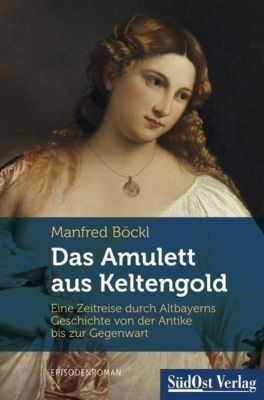 Das Amulett aus Keltengold, Manfred Böckl