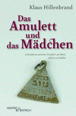Das Amulett und das Mädchen - Klaus Hillenbrand |