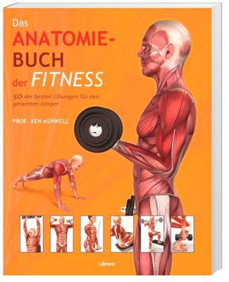 Das Anatomiebuch der Fitness, Ken Ashwell
