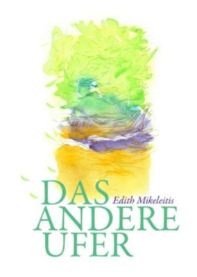 Das Andere Ufer, Edith Mikeleitis