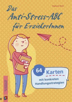 Das Anti-Stress-ABC für ErzieherInnen - Stephanie Weich |