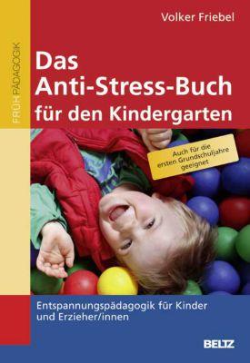 Das Anti-Stress-Buch für den Kindergarten, Volker Friebel