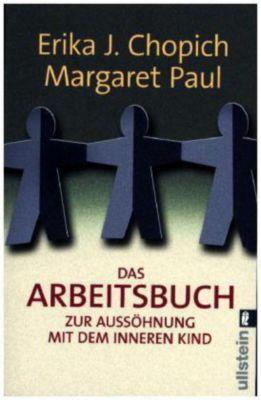 Das Arbeitsbuch zur Aussöhnung mit dem inneren Kind, Erika J. Chopich, Margaret Paul