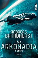 Das Arkonadia-Rätsel, Andreas Brandhorst