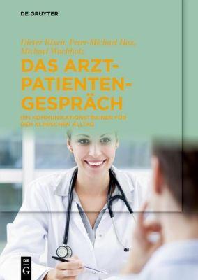 Das Arzt-Patienten-Gespräch, Dieter Rixen, Peter-Michael Hax, Michael Wachholz