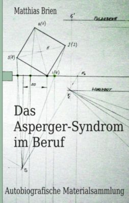 Das Asperger-Syndrom im Beruf, Matthias Brien