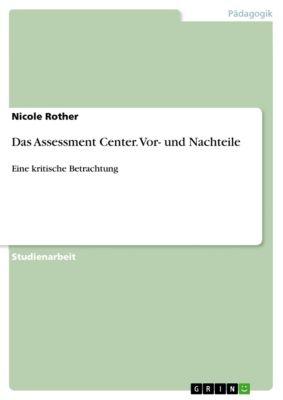 Das Assessment Center. Vor- und Nachteile, Nicole Rother