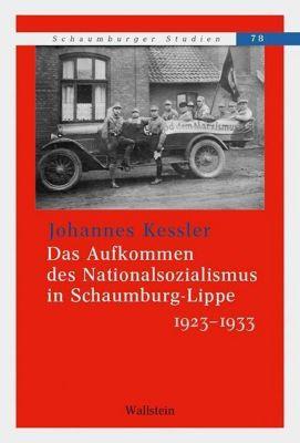 Das Aufkommen des Nationalsozialismus in Schaumburg-Lippe 1923 -1933, Johannes Kessler
