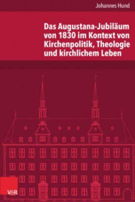 Das Augustana-Jubiläum von 1830 im Kontext von Kirchenpolitik, Theologie und kirchlichem Leben, Johannes Hund