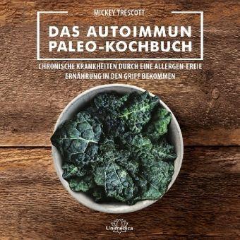 Das Autoimmun Paleo-Kochbuch - Mickey Trescott pdf epub