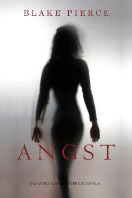 Das Avery Black Mystery: Angst (Das Avery Black Mystery-Buch Nr. 6), Blake Pierce