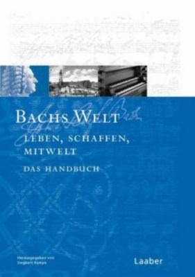 Das Bach-Handbuch: Bd.7 Bachs Welt