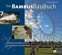 Das BambusBauBuch, Marcel Kalberer