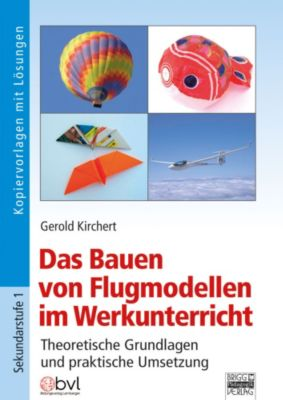 Das Bauen von Flugmodellen im Werkunterricht, Gerold Kirchert