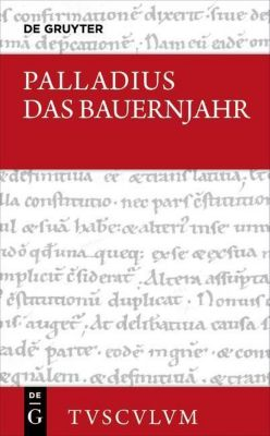 Das Bauernjahr, Palladius (Rutilius Taurus Aemilianus)