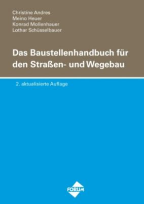Das Baustellenhandbuch für den Strassen- und Wegebau, Christine Andres, Konrad Mollenhauer, Lothar Schüsselbauer, Meino Heuer