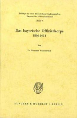 Das bayerische Offizierkorps 1866 - 1914., Hermann Rumschöttel