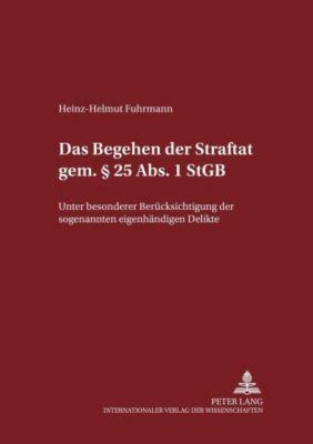 Das Begehen der Straftat gem. § 25 Abs. 1 StGB, Heinz-Helmut Fuhrmann