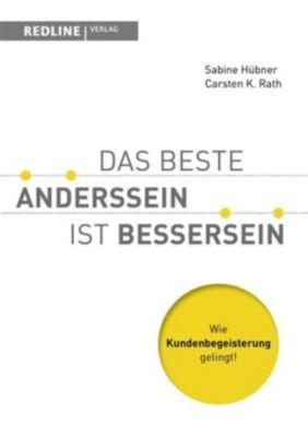 Das beste Anderssein ist Bessersein, Sabine Hübner, Carsten K. Rath