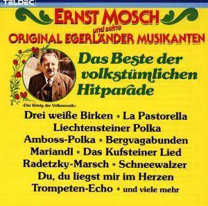 Das Beste Der Volkstümlichen Hitparade, Ernst Mosch und seine Orginal Egerländer Musikanten