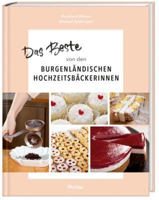 Das Beste von den Burgenländischen Hochzeitsbäckerinnen - Bernhard Wieser pdf epub