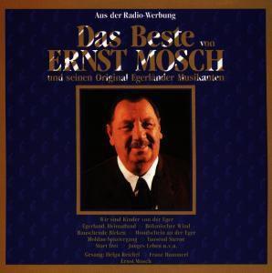 """Das Beste von Ernst Mosch und seinen Original Egerländer Musikanten, Ernst & Orig.egerl""""nder Mosch"""