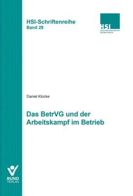 Das BetrVG und der Arbeitskampf im Betrieb - Daniel Klocke |