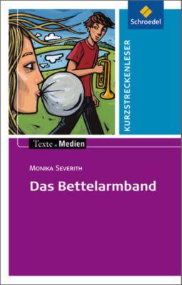 Das Bettelarmband, Textausgabe mit Materialien, Monika Severith