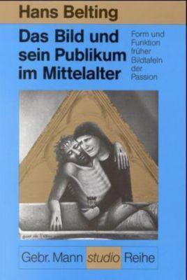 Das Bild und sein Publikum im Mittelalter, Hans Belting