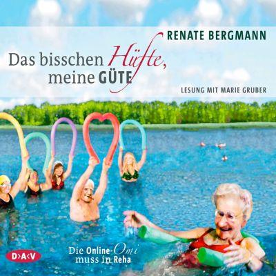Das bisschen Hüfte, meine Güte. Die Online-Omi muss in Reha, 3 Audio-CDs, Renate Bergmann