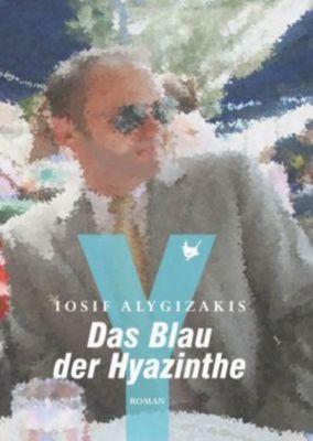 Das Blau der Hyazinthe - Iosif Alygizakis |