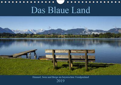 Das Blaue Land - Himmel, Seen und Berge im bayerischen Voralpenland (Wandkalender 2019 DIN A4 quer), Christof Wermter