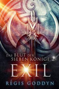 Das Blut der sieben Könige - Exil - Régis Goddyn |
