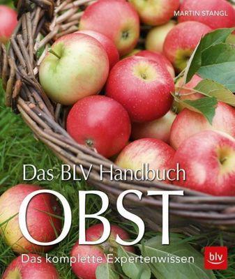 Das BLV Handbuch Obst, Martin Stangl
