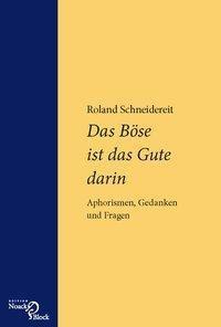 Das Böse ist das Gute darin, Roland Schneidereit