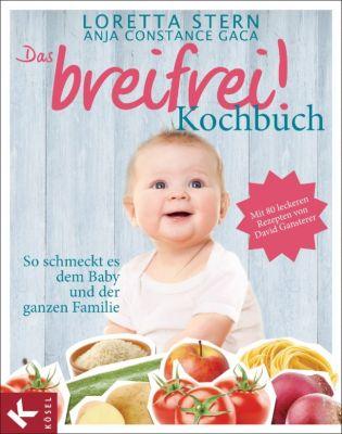 Das breifrei!-Kochbuch, Loretta Stern, Anja Constance Gaca