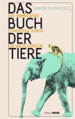 Das Buch der Tiere - Martin Th. Pesl  