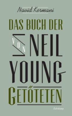 Das Buch der von Neil Young Getöteten - Navid Kermani |