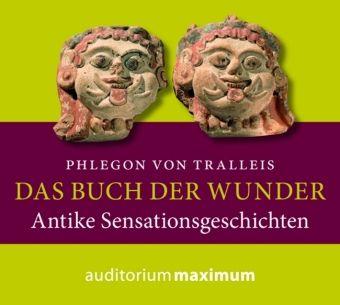 Das Buch der Wunder, 1 Audio-CD, Phlegon von Tralleis
