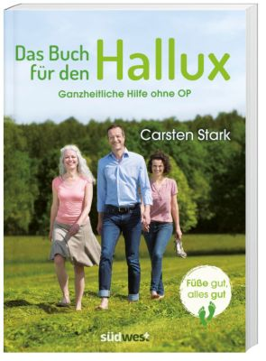 Das Buch für den Hallux - Füße gut, alles gut, Carsten Stark